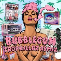 Bubblegum (Tropkillaz Remix)