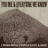 The Big Mistake - You Me And Everyone We Know