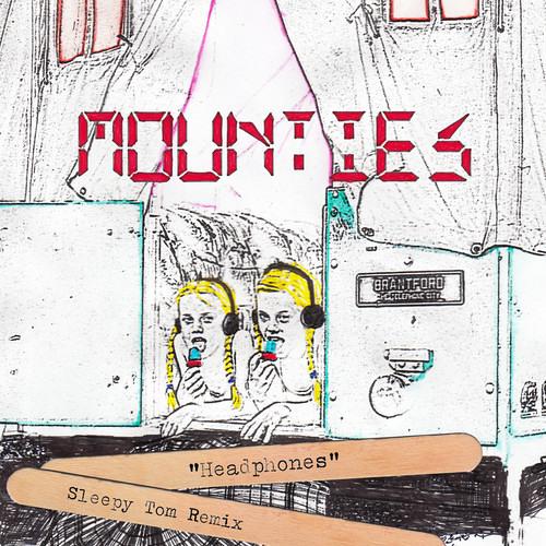 Mounties - Headphones (Sleepy Tom Remix)