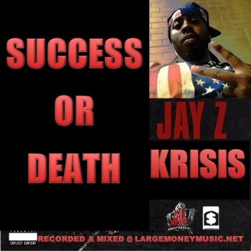 Success Or Death *Jay-Z