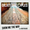Dilated Peoples - Show Me The Way Feat. Aloe Blacc mp3