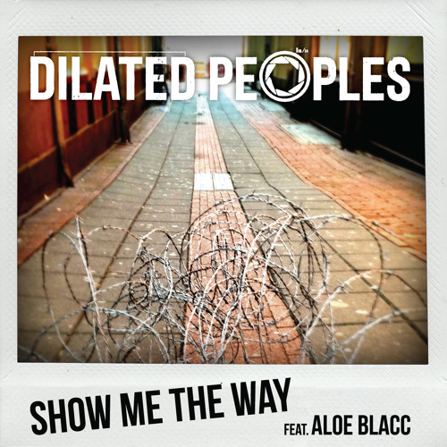 Dilated Peoples ft Aloe Blacc – Show Me The Way