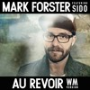 Mark Forster Feat. Sido - Au Revoir (WM Version)