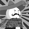 Viva Mexico Cabrones (Acid Kit Remix) [We Love Minimal] #2 at Minimal Top 100 on Beatport.
