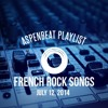 Aspenbeat Radio: French Rock Songs Jul 12 14