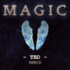 Coldplay - Magic (TBD Remix) [Free Download]
