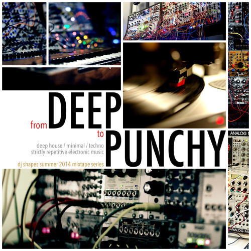 DJ Shapes - From deep to punchy
