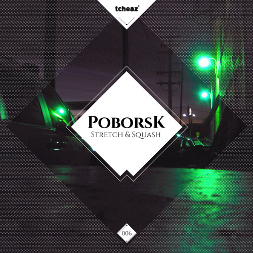 Poborsk - Stretch & Squash EP Teaser