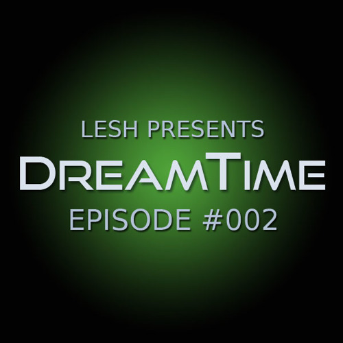 DreamTime Episode #002