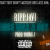 RiPPJAVi X At First They Didn't Mixtape X Once Was A Boy X Prod. Young J