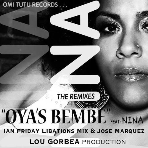 Lou Gorbea feat. Nina - Oya's Bembe (Jose Marquez Remix)
