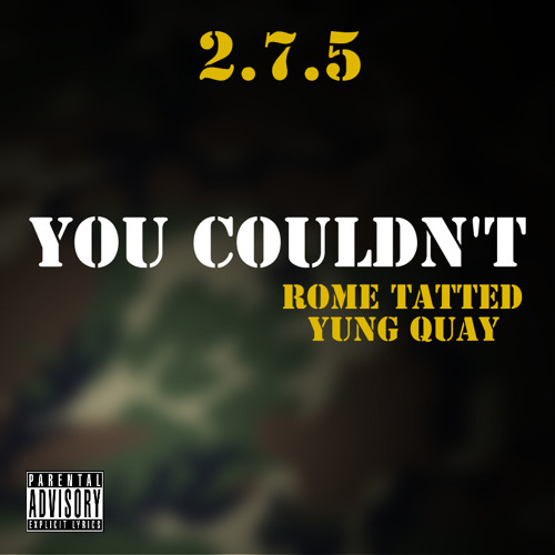 Rome Tatted Feat Yung Quay - You Couldn't - Prod. PurpDogg @RomeTatted @2YungQuay1