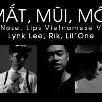 MẮT, MŨI, MÔI - Lynk Lee, Rik, Lil'One (Eyes, Nose, Lips Vietnamese Version)