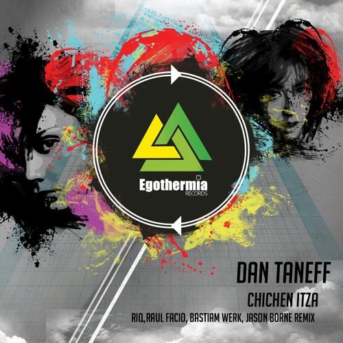 Dan Taneff - Chichen Itza (Raul Facio Remix) - [Egothermia]