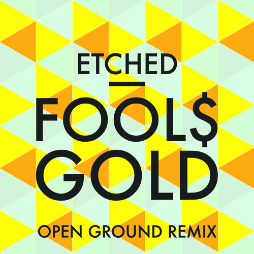Etched - Fools Gold (Open Ground Remix)