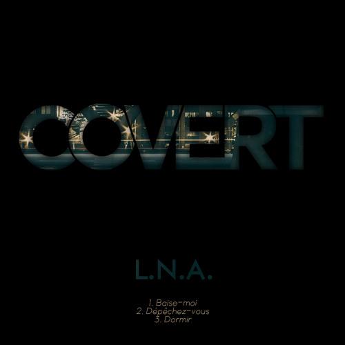 L.N.A EP [¡Free Downloads!]