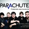 Parachute - Forever and Always {cover by Ethan Diep}