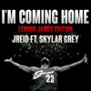 I'm Coming Home (LeBron James Edition) Ft. Skylar Grey - JReid (Prod. Alex da Kid & Jay-Z)