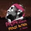 Bronze Anthem FT. PHENOM