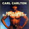 Carl Carlton Sexy Lady Dj Fudge Edit