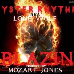 """BLAZIN""Produced by Mozart Jones"
