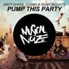 Dirty Shade, Cosmo & Skorobogatiy - Pump This Party (Original Mix)