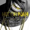 Rayven Justice - Hit Or Nah (Prod. JMG)