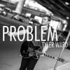 Ariana Grande - Problem Ft. Iggy Azalea (EigenARTig Remix X Tyler Ward Cover)