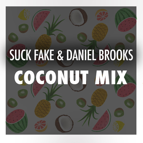 Four40 Podcast: 001- Suck Fake & Daniel Brooks Coconut Mix