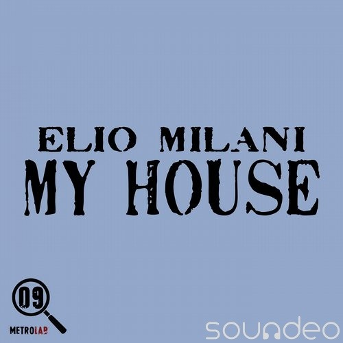 My House - Elio Milani
