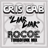 Cris Cab - Liar Liar (Rocoe Turbofunk Mix) *FREE DOWNLOAD*