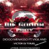 Diogo Menasso Ft. Vigiland - We Gonna Party (Victor Dj Teruel Mix Private) [BUY=FREE DOWNLOAD]