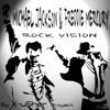 ROCK VISION - MICHAEL JACKSON & FREDDIE MERCURY By X-uSher Proyect
