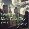 Leaving New York City [PT.1] (Mixtape)