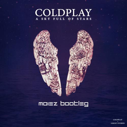 Coldplay - A Sky Full Of Stars (Moiez Bootleg)