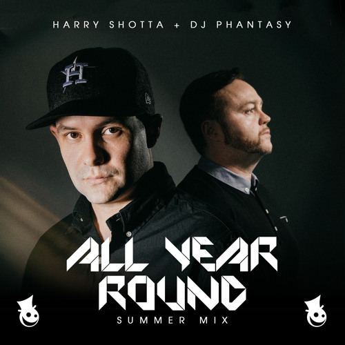 Harry Shotta & DJ Phantasy - All Year Round (Summer Mix)