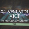 04. MC Welly - Veni, Vidi, Vici (part. MC IBG) {EP Fazendo Acontecer - 2013} Portada del disco