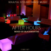 After Hours #2 Mixed by BlackMartini (Soulful House)