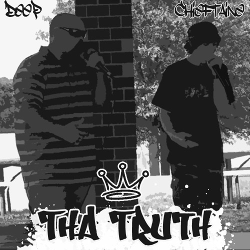 Tha Truth ft. DeeP [prod. by Chieftaine]