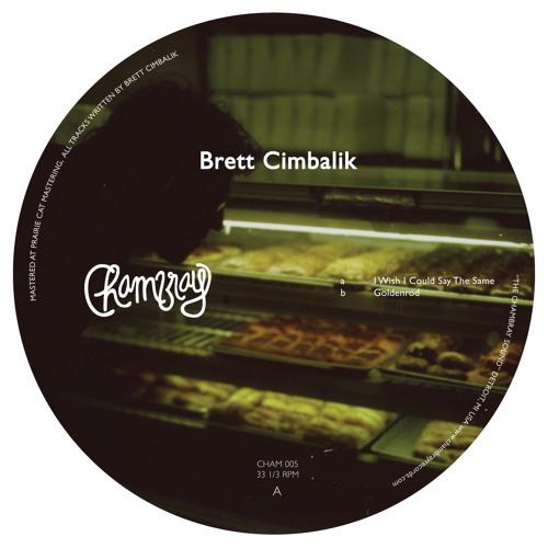 Brett Cimbalik - I Wish I Could Say The Same