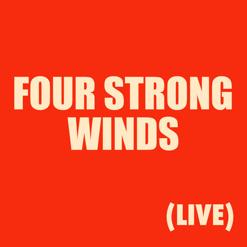Four Strong Winds (Live)