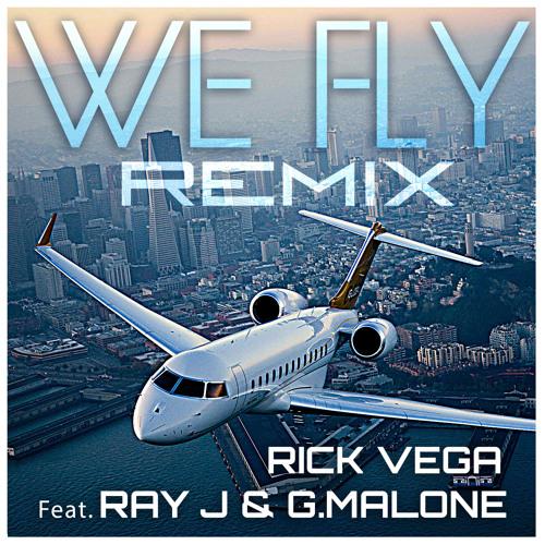 """We Fly"" Remix Rick Vega ft Ray J & Glasses Malone"