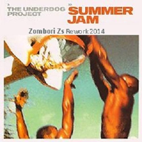 The Underdog Project - Summer Jam 2014 (Zombori Zs Rework)