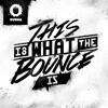 Will Sparks - This Is What The Bounce Is (Original Mix) [Ultra] OUT NOW!