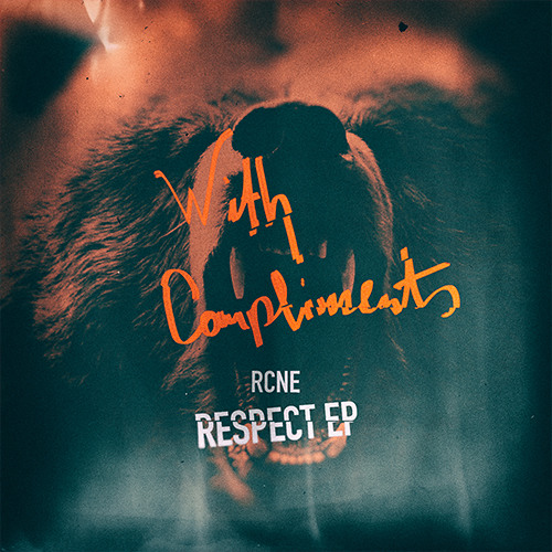 RCNE – Respect (With Compliments 001)