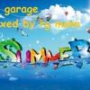 Summertime vibes uk garage mix (mixed by rg mann) free download enjoy