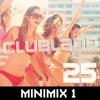 Clubland 25; MINIMIX 1