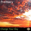 CHANGE YOUR DAY (Out 25th July on Furious Funk Records)