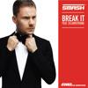 Dj SMASH Feat Ch. Armstrong - Break It (Radio Edit)