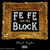 Stunt Taylor Ft. Bigg O'Z - Fe Fe On The Block Remix
